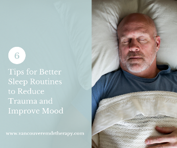 Tips for Better Sleep Routines to Reduce Trauma and Improve Mood